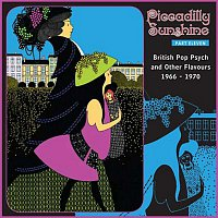 Piccadilly Sunshine, Part 11: British Pop Psych & Other Flavours, 1966 - 1970