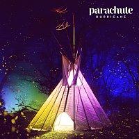 Parachute – Hurricane