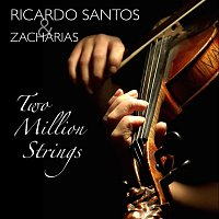 Ricardo Santos & Zacharias – Two Million Strings