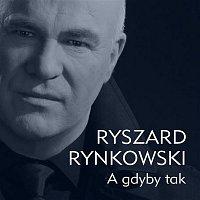 Ryszard Rynkowski – A Gdyby Tak