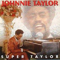Johnnie Taylor – Super Taylor