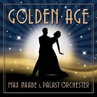 Max Raabe, Palast Orchester – Golden Age