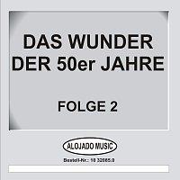 Různí interpreti – Das Wunder der 50er Jahre Folge 2