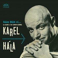 Karel Hála – Sám Bůh ví... (a další z let 1964-1988)