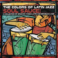 Různí interpreti – The Colors Of Latin Jazz: Soul Sauce!