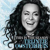 Trijntje Oosterhuis – This Is The Season