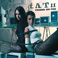 t.A.T.u. – Friend Or Foe [UK Version]