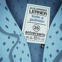 Alejandro Lerner – Todo a Pulmón (Versión 35 Aniversario)