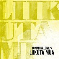 Tommi Kalenius – Liikuta Mua [Radio Edit]