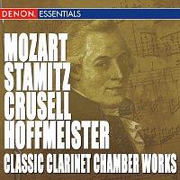 Hermann Schneider Quartet, Reinhilde Adorf, Anette Adorf-Brenner, Anton Hollich – Mozart - Stamitz - Crusell - Hoffmeister: Classic Clarinet Chamber Works