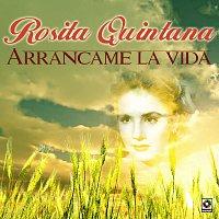 Rosita Quintana – Arráncame La Vida