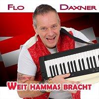 Flo Daxner – Weit hammas bracht