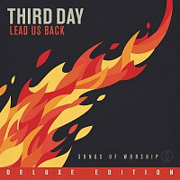Third Day – Lead Us Back: Songs of Worship (Deluxe Edition)