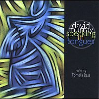 David Murray, Fontella Bass – Speaking in Tongues (feat. Fontella Bass)