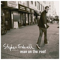 Stephen Fretwell – Man On The Roof