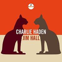 Charlie Haden & Jim Hall – Charlie Haden - Jim Hall