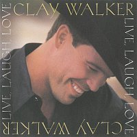 Clay Walker – Live, Laugh, Love
