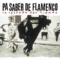 Různí interpreti – Pa Saber De  Flamenco La Leyenda Del Tiempo