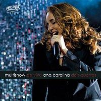 """Ana Carolina – Multishow Ao Vivo Ana Carolina """"Dois Quartos"""""""