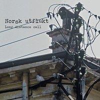 Norsk Utflukt – Long Distance Call