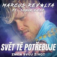 Marcus Revolta – Svět tě potřebuje ft. Sonia Edde