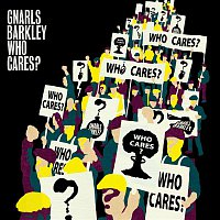 Gnarls Barkley – Who Cares ? / Gone Daddy Gone