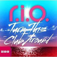 R.I.O. – Turn This Club Around [Limited Edition]