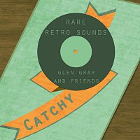 Casa Loma Orchestra, Glen Gray And His Orchestra – Rare Retro Sounds