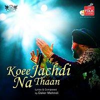 Daler Mehndi – Koee Jachdi Na Thaan