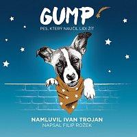 Ivan Trojan – Rožek: Gump - pes, který naučil lidi žít (MP3-CD)