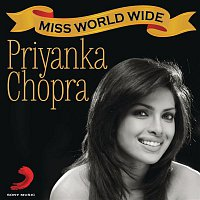 Ajay-Atul, Roop Kumar Rathod – Miss WorldWide - Best of Priyanka Chopra