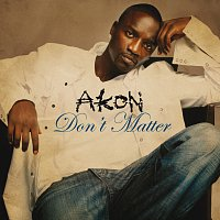 Akon – Don't Matter [Intl MaxiEnhanced]