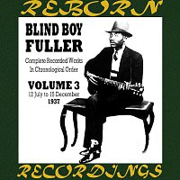 Blind Boy Fuller – Complete Recorded Works, Vol. 3 - 1937 (HD Remastered)