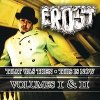 Frost – That Was Then This Is Now Volumes I & II