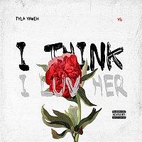 Tyla Yaweh, YG – I Think I Luv Her
