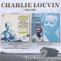 Charlie Louvin – Less And Less And I Don't Love You Anymore / Lonesome Is Me