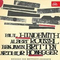 Musici Pragenses – Paul Hindemith - Albert Roussel - Benjamin Britten - Arthur Honegger