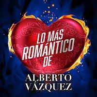 Alberto Vazquez – Lo Más Romántico De