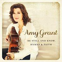 Amy Grant – Be Still And Know... Hymns & Faith