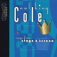 Nat King Cole – Songs From Stage And Screen