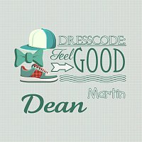 Dean Martin – Dresscode: Feel Good