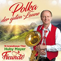 Huby Mayer & Freunde – Polka der guten Laune