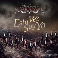 Banda Carnaval – Esta Vez Soy Yo