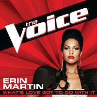 Erin Martin – What's Love Got To Do With It [The Voice Performance]