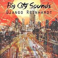 Django Reinhardt – Big City Sounds