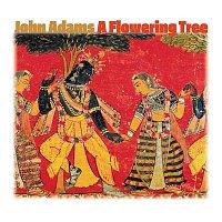 John Adams – A Flowering Tree