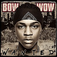 Bow Wow – Wanted