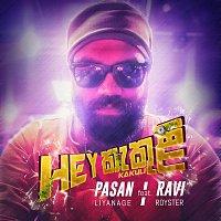 Pasan  Liyanage – Hey Kakuli (feat. Ravi Royster)