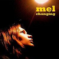 Mel – changing