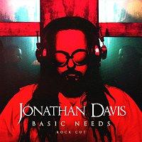 Jonathan Davis – Basic Needs (Rock Cut)
